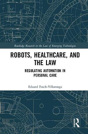 Robots, healthcare and the law