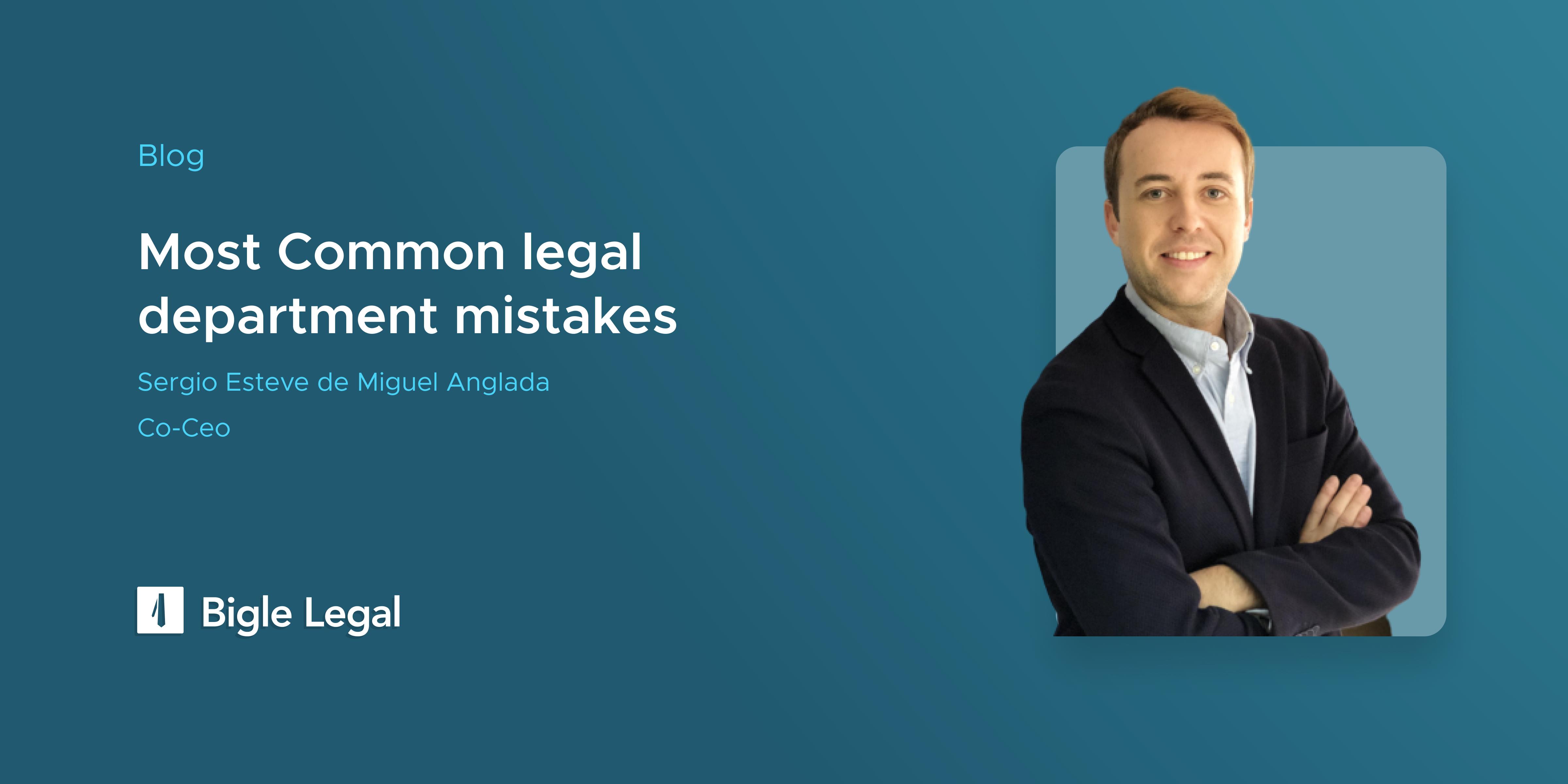 Legal Department Mistakes - Bigle Legal