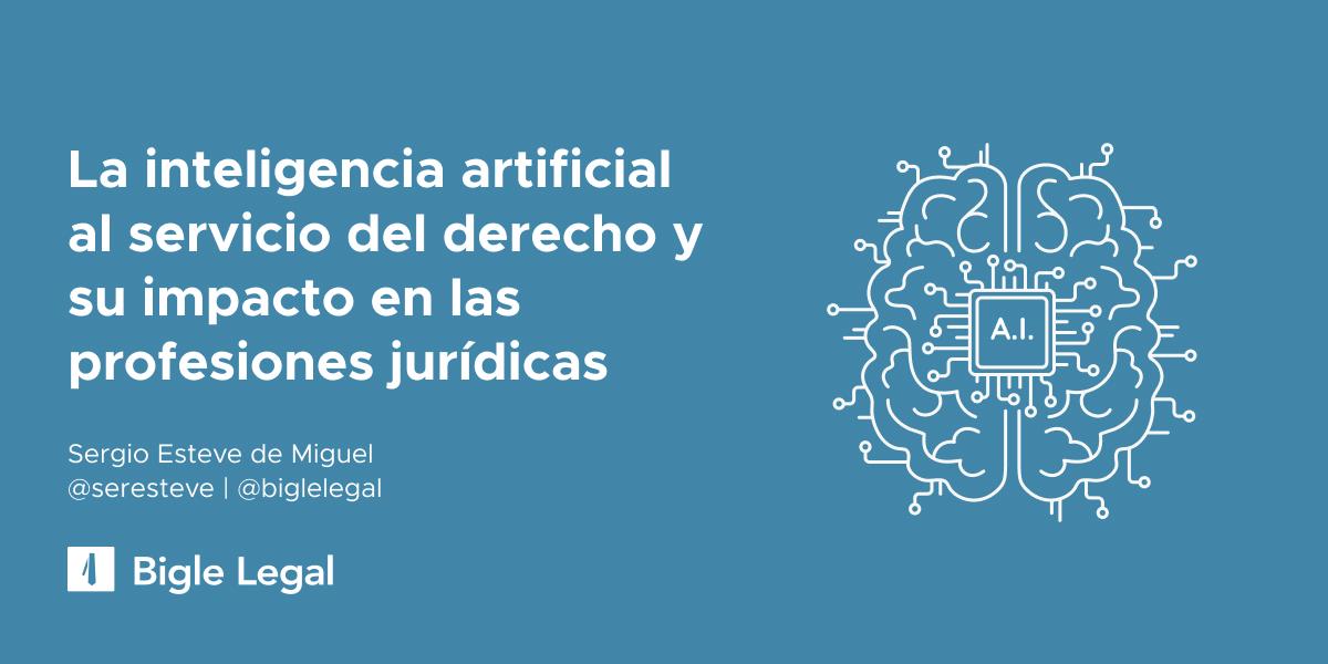 La inteligencia artificial al servicio del derecho y su impacto en las profesiones jurídicas