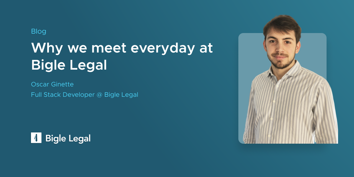 Why we meet everyday at Bigle Legal? - Oscar Ginette