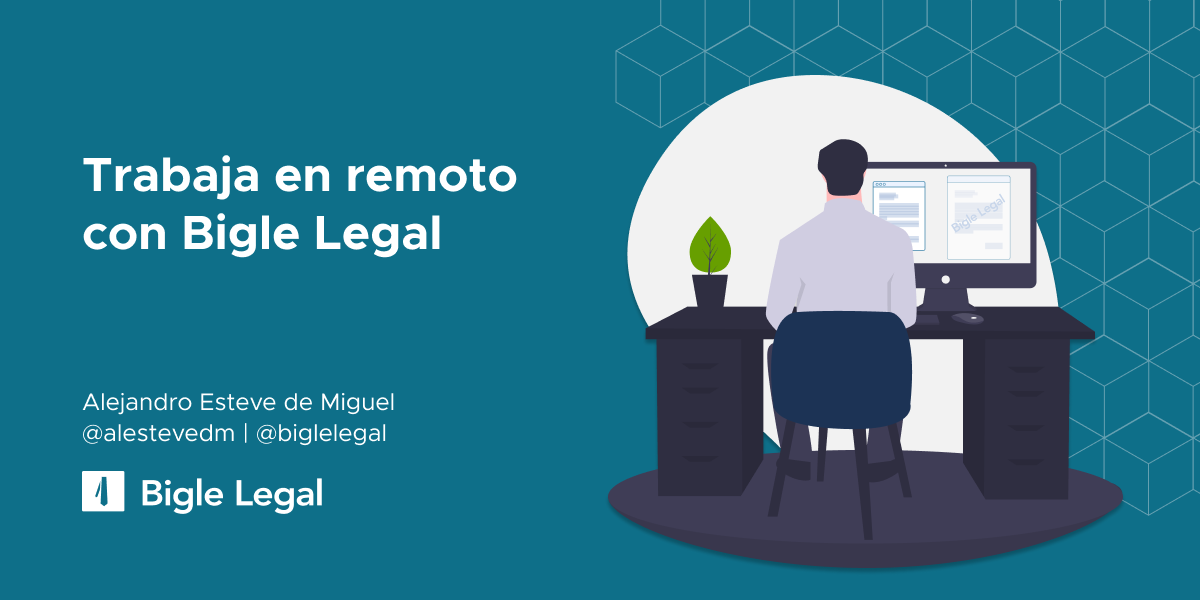 Trabaja en remote con Bigle Legal